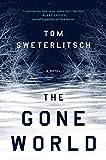 "Tom Sweterlitsch, ""The Gone World"" (G.P. Putnam Son's, 2018)"