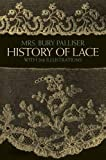 History of Lace (Dover Knitting, Crochet, Tatting, Lace)