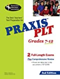 img - for PRAXIS PLT Test Grades 7-12 (REA) - Principles of Learning and Teaching Test, The Best Teachers' Test Preparation for PRAXIS PLT (Test Preps) 2nd Edition book / textbook / text book