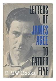 Letters of James Agee to Father Flye par James Agee