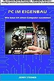 PC im Eigenbau: Wie baue ich einen Computer zusammen (Computer Hardware & Software)