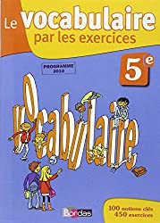 Le vocabulaire par les exercices 5e  Cahier d'exercices