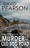 MURDER ON THE OLD BOG ROAD: gripping Irish crime fiction by  David Pearson in stock, buy online here