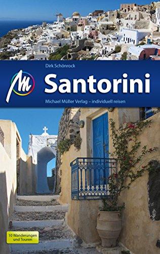 Santorini Reiseführer Michael Müller Verlag: Individuell reisen mit vielen praktischen Tipps (MM-Reiseführer) (German Edition)