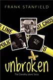Unbroken: The Dorothy Lewis Story