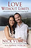 Love Without Limits: A Remarkable Story of True Love Conquering All (Religionchristian Lifelove Mar)