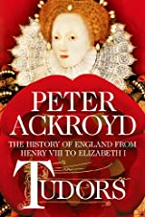 Peter Ackroyd, one of Britain's most acclaimed writers, brings the age of the Tudors to vivid life in this monumental book in his The History of England series.        Tudors is the story of Henry VIII's relentless pursuit of both the ...