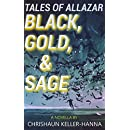 Tales of Allazar: Black, Gold & Sage (Tales of Allazar Season 1)