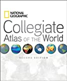 National Geographic Collegiate Atlas of the World, Second Edition, National Geographic Society Staff, 1426208391