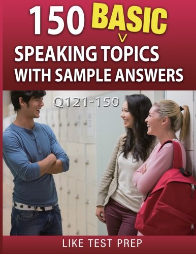 150 Basic Speaking Topics with Sample Answers Q121-150: 240 Basic Speaking Topics 30 Day Pack 1 (Volume 1) - Cardinal Daypack