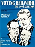 Voting Behavior : The 1996 Election, Prysby, Charles and Scavo, Carmine, 1878147285