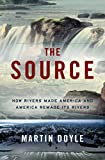 #4: The Source: How Rivers Made America and America Remade Its Rivers
