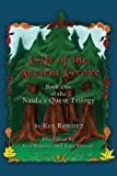 Gift of the Ancient Grove, Ken Ramirez, 1413718140
