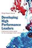 img - for Developing High Performance Leaders: A Behavioral Science Guide for the Knowledge of Work Culture book / textbook / text book