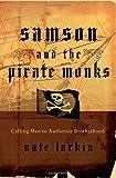 Samson and the Pirate Monks, Nate Larkin, 0849914590