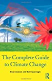 The Complete Guide to Climate Change, Dawson, Brian and Spannagle, Matt, 0415477891