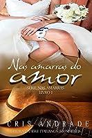 Nas Amarras do Amor (Série Nas Amarras Livro 1)
