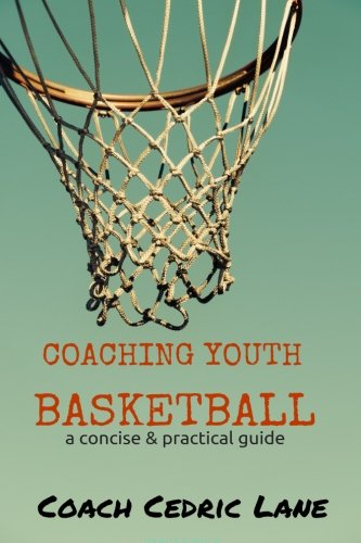 Coaching Youth Basketball: a concise & practical guide