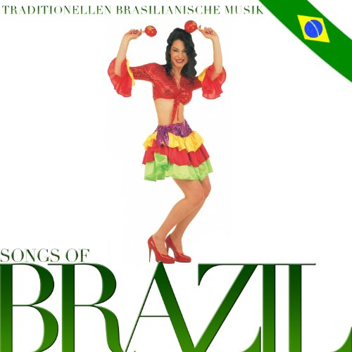 ... Songs of Brazil. Traditionelle.