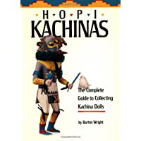 Hopi Kachinas: The Complete Guide to Collecting Kachina Dolls