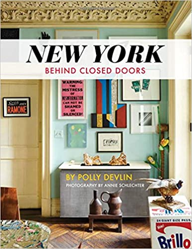 New York Behind Closed Doors: Polly Devlin, Annie Schlecter: 9781423647331:  Amazon.com: Books