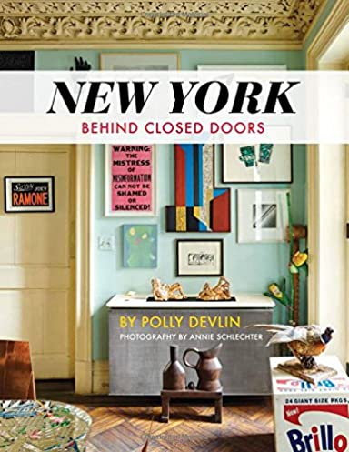 New York Behind Closed Doors Polly Devlin Annie Schlecter 9781423647331 Amazon.com Books & New York Behind Closed Doors: Polly Devlin Annie Schlecter ...