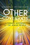 img - for Other Covenants: Alternate Histories of the Jewish People book / textbook / text book