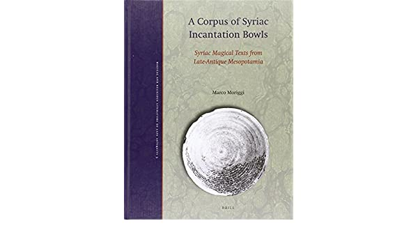 Amazon com: A Corpus of Syriac Incantation Bowls: Syriac