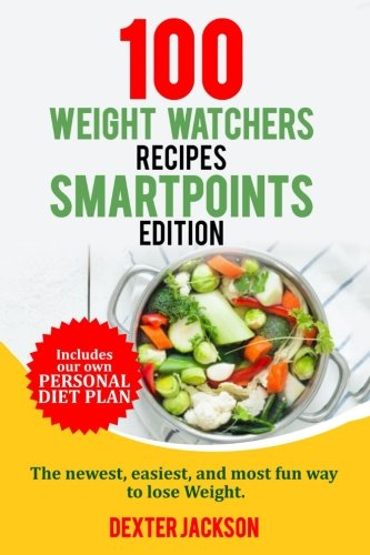 weight-watchers-smart-points-cookbook-100-weight-watchers-recipes-smartpoints-edition-the-newest-eas