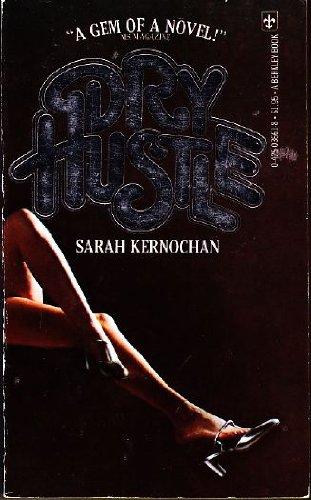 Dry Hustle, Kernochan, Sarah