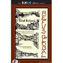 Total Refusal / Refus Global (Exile Classics series Book 12)