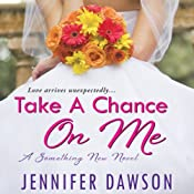 Take a Chance On Me: Something New, Book 1 | Jennifer Dawson