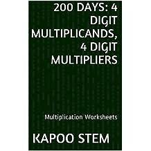 200 Multiplication Worksheets with 4-Digit Multiplicands, 4-Digit Multipliers: Math Practice Workbook (200 Days Math Multiplication Series 13)