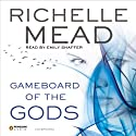 Gameboard of the Gods: Age of X, Book 1 Audiobook by Richelle Mead Narrated by Emily Shaffer