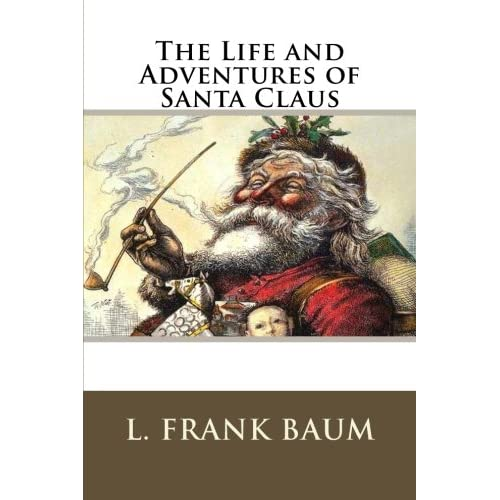 The Life And Adventures Of Santa Claus L Frank Baum 9781539341000