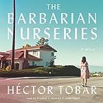 The Barbarian Nurseries | Héctor Tobar