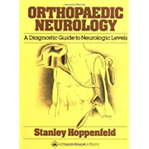 Orthopaedic Neurology: A Diagnostic Guide to Neurologic Levels