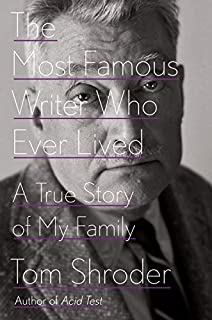 Book Cover: The Most Famous Writer Who Ever Lived: A True Story of My Family