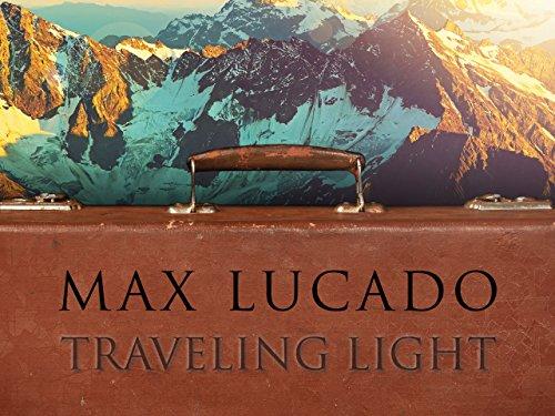 Amazon.com: Traveling Light - Season 1: Max Lucado, Tom Newman