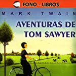 Aventuras de Tom Sawyer [The Adventures of Tom Sawyer] | Mark Twain