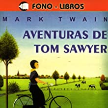 Aventuras de Tom Sawyer [The Adventures of Tom Sawyer] | Livre audio Auteur(s) : Mark Twain Narrateur(s) : Yadira Sanchez