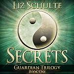 Secrets: The Guardian Trilogy, Book 1 | Liz Schulte