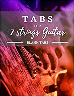 Tabs for 7 strings Guitar: TABS   guitar   write your riffs   120 pages   blank sheets   blank tabs