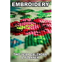 Embroidery: Two-Year Calendar and Planner