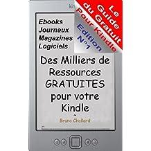 Le Guide du Gratuit pour Kindle - Des milliers de ressources gratuites pour votre Kindle (French Edition)