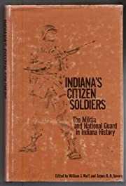 INDIANA'S CITIZEN SOLDIERS: The Militia…