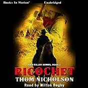 Ricochet: Man Killer, Book 2   Thom Nicholson
