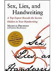 Sex, Lies, and Handwriting: A Top Expert Reveals the Secrets Hidden in Your Handwriting