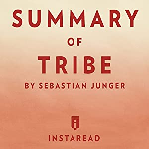 Summary of Tribe: By Sebastian Junger | Includes Analysis Audiobook