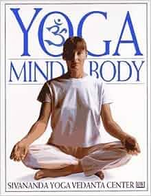By Sivananda Yoga Vedanta Centre - Yoga Mind & Body (1997-04 ...